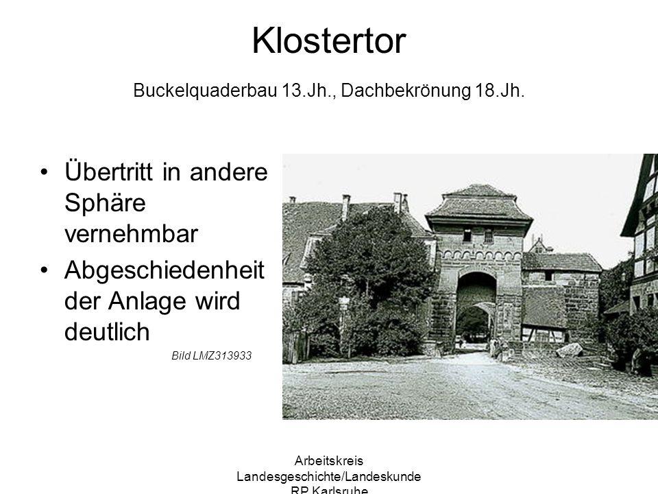 Klostertor Buckelquaderbau 13.Jh., Dachbekrönung 18.Jh.