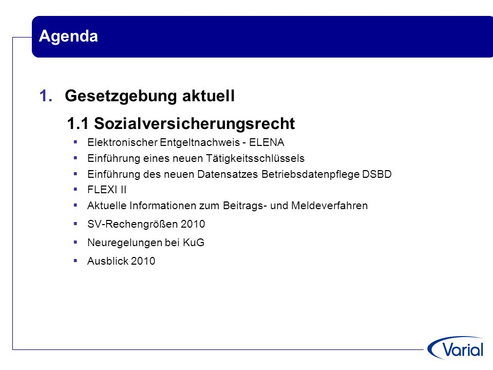 Agenda Gesetzgebung aktuell 1.1 Sozialversicherungsrecht