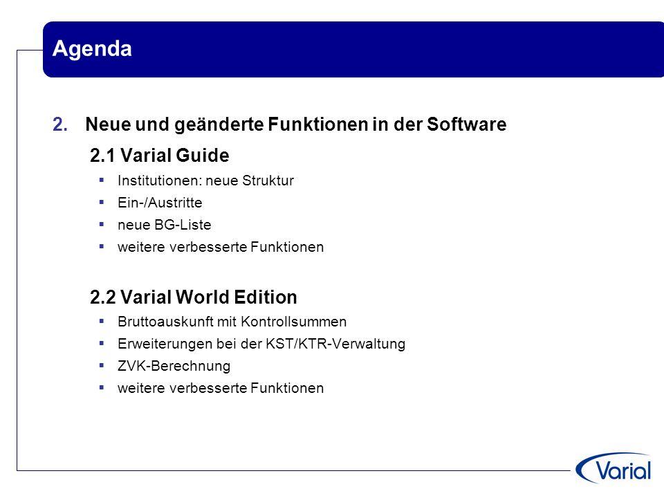 Agenda Neue und geänderte Funktionen in der Software 2.1 Varial Guide