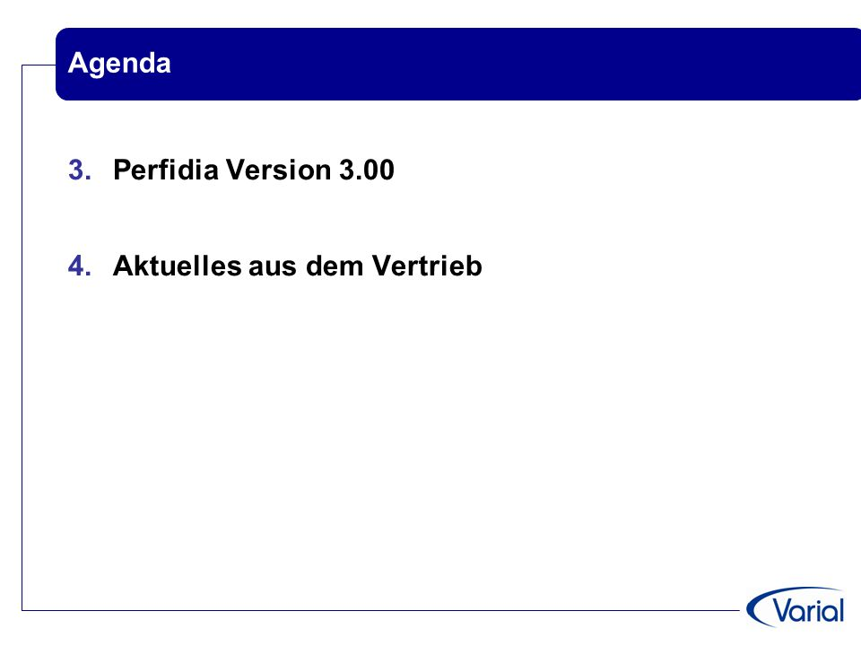 Agenda Perfidia Version 3.00 Aktuelles aus dem Vertrieb