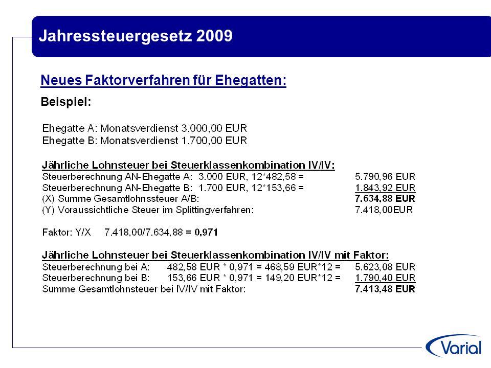 Jahressteuergesetz 2009 Neues Faktorverfahren für Ehegatten: Beispiel: