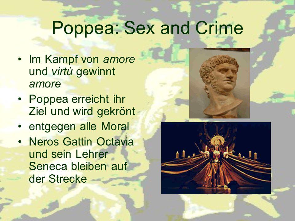 Poppea: Sex and Crime Im Kampf von amore und virtù gewinnt amore