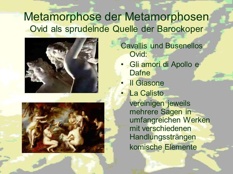 Metamorphose der Metamorphosen Ovid als sprudelnde Quelle der Barockoper