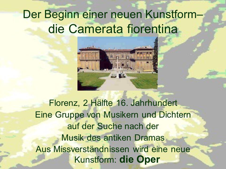 Der Beginn einer neuen Kunstform– die Camerata fiorentina