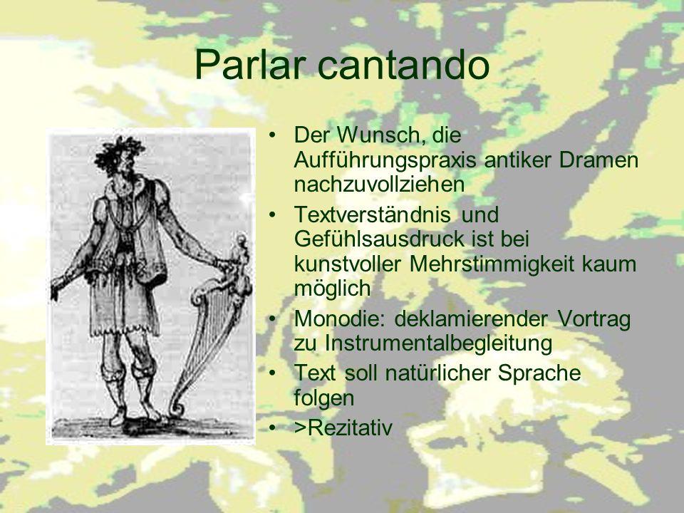 Parlar cantando Der Wunsch, die Aufführungspraxis antiker Dramen nachzuvollziehen.