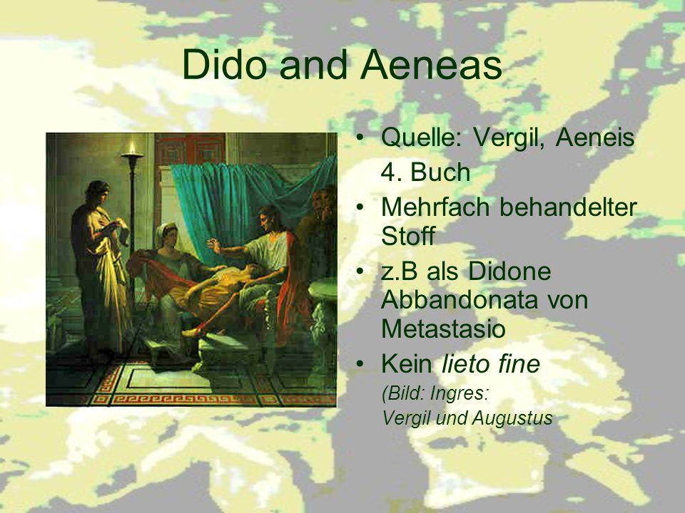 Dido and Aeneas Quelle: Vergil, Aeneis 4. Buch
