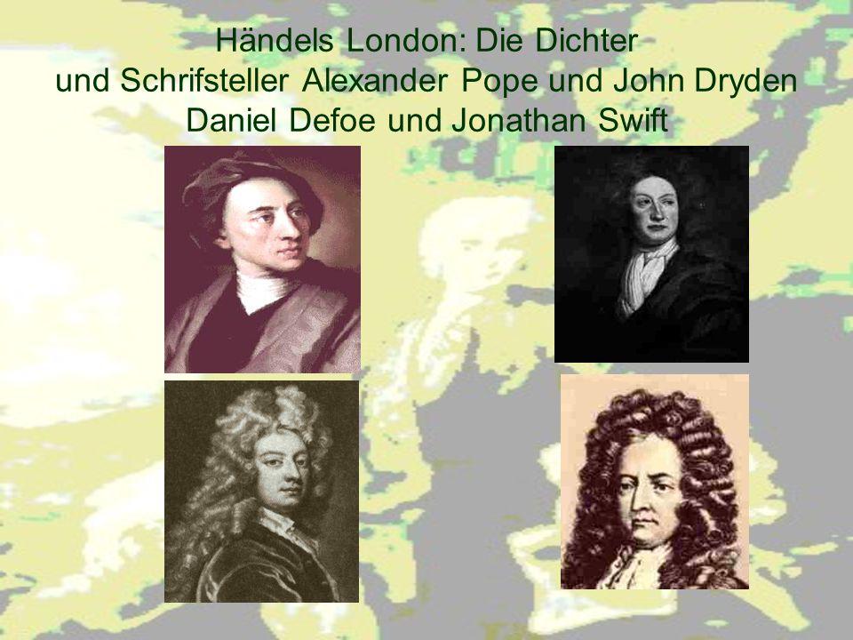 Händels London: Die Dichter und Schrifsteller Alexander Pope und John Dryden Daniel Defoe und Jonathan Swift
