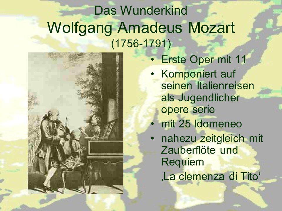 Das Wunderkind Wolfgang Amadeus Mozart (1756-1791)