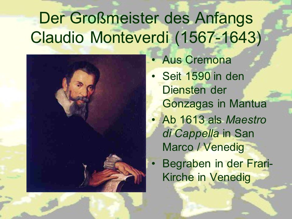 Der Großmeister des Anfangs Claudio Monteverdi (1567-1643)