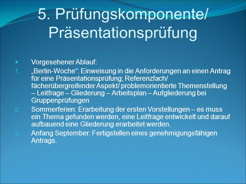 5. Prüfungskomponente/ Präsentationsprüfung