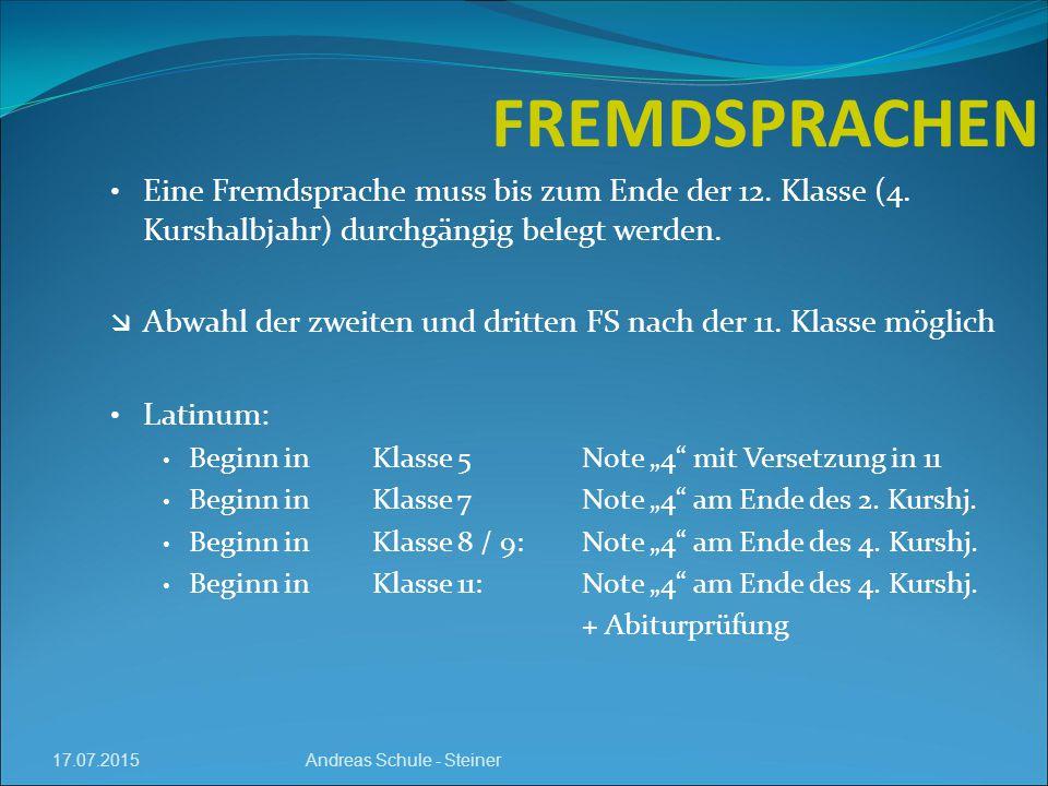 FREMDSPRACHEN Eine Fremdsprache muss bis zum Ende der 12. Klasse (4. Kurshalbjahr) durchgängig belegt werden.