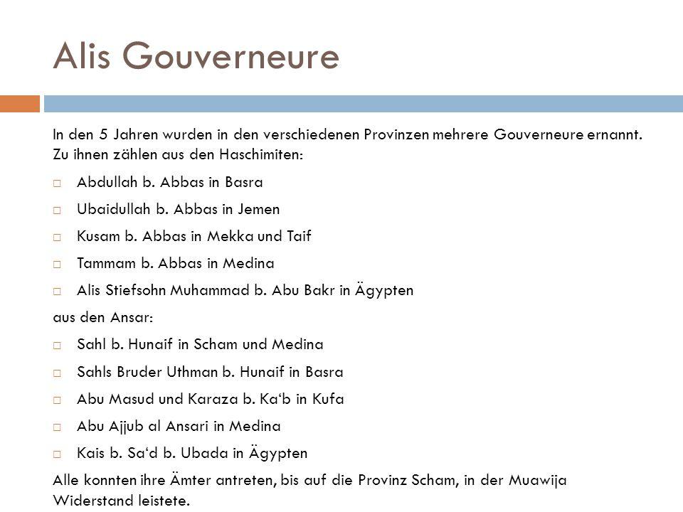 Alis Gouverneure In den 5 Jahren wurden in den verschiedenen Provinzen mehrere Gouverneure ernannt. Zu ihnen zählen aus den Haschimiten: