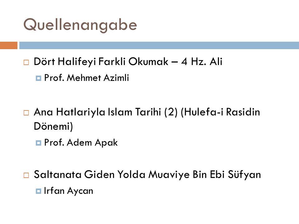 Quellenangabe Dört Halifeyi Farkli Okumak – 4 Hz. Ali