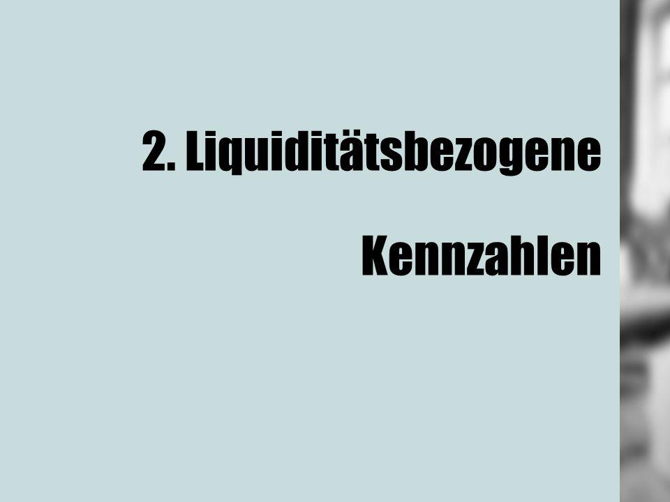 2. Liquiditätsbezogene Kennzahlen