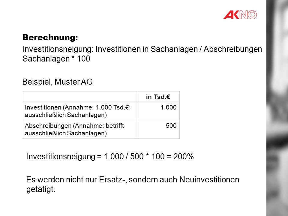 Investitionsneigung = 1.000 / 500 * 100 = 200%