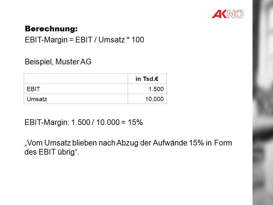 EBIT-Margin = EBIT / Umsatz * 100 Beispiel, Muster AG
