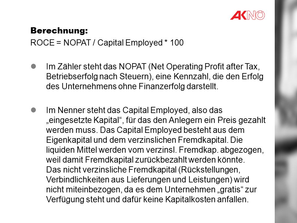Berechnung: ROCE = NOPAT / Capital Employed * 100.