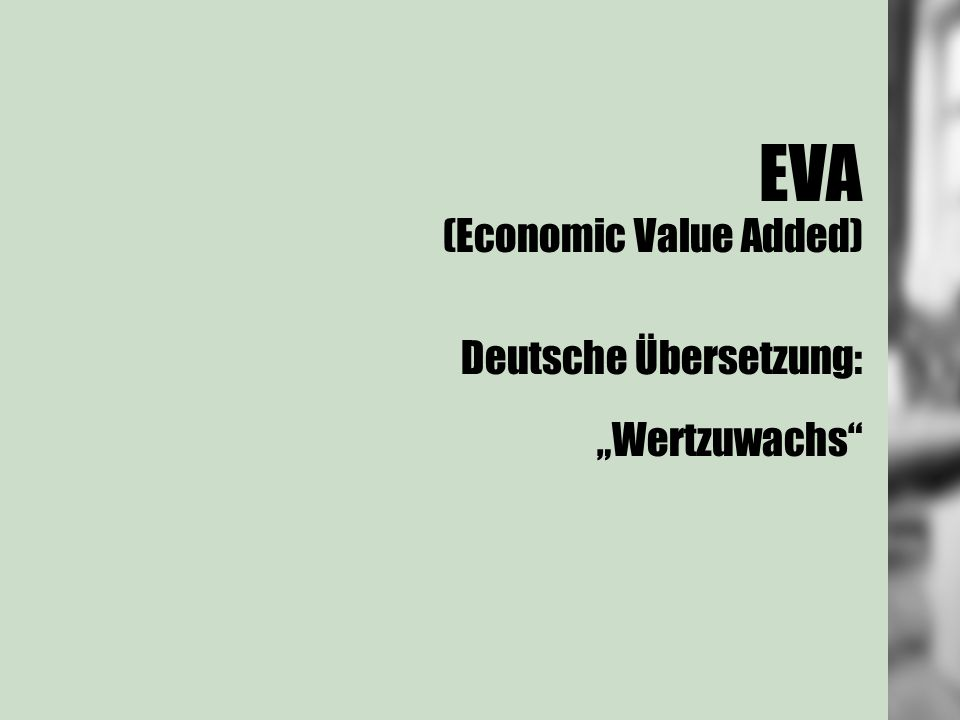 "EVA (Economic Value Added) Deutsche Übersetzung: ""Wertzuwachs"