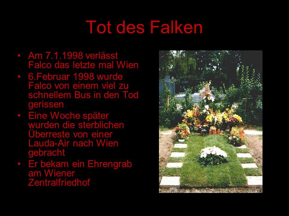 Tot des Falken Am 7.1.1998 verlässt Falco das letzte mal Wien