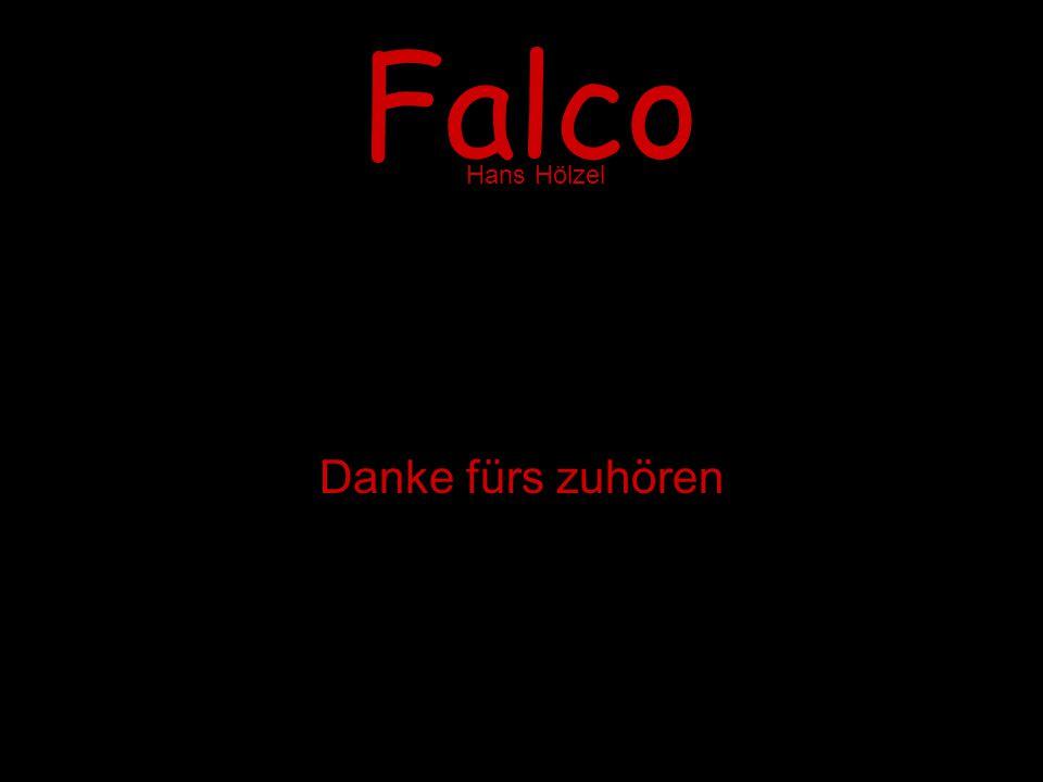 Falco Hans Hölzel Danke fürs zuhören