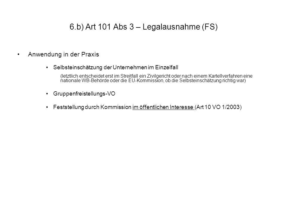 6.b) Art 101 Abs 3 – Legalausnahme (FS)