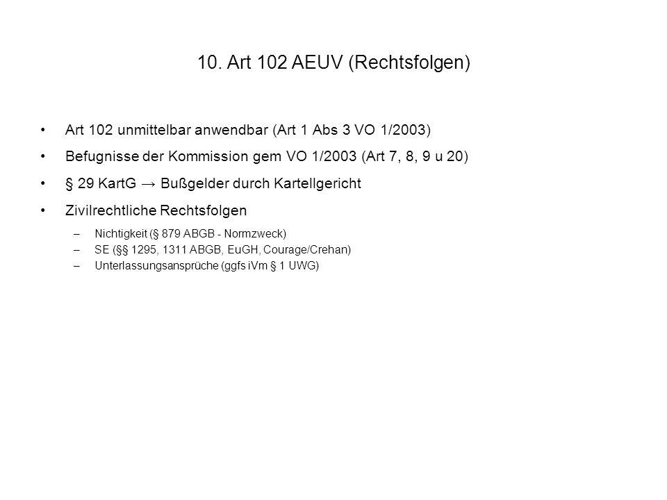 10. Art 102 AEUV (Rechtsfolgen)