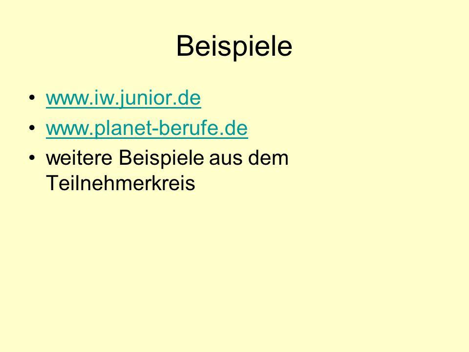 Beispiele www.iw.junior.de www.planet-berufe.de