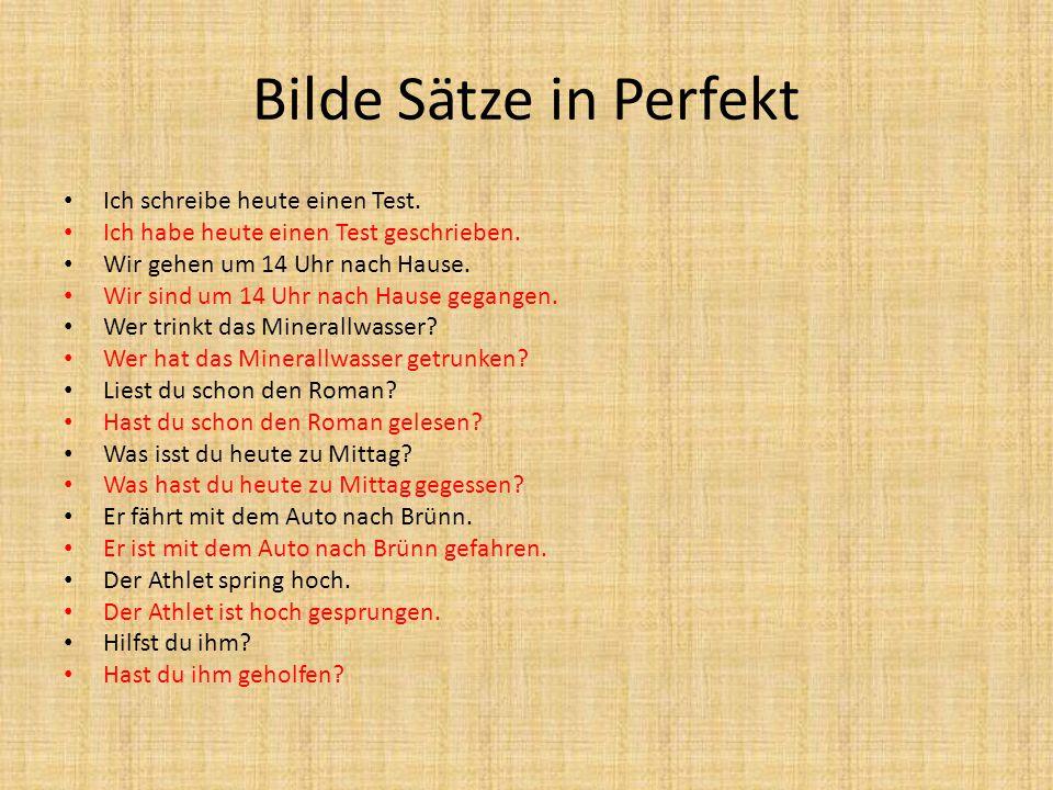 Bilde Sätze in Perfekt Ich schreibe heute einen Test.