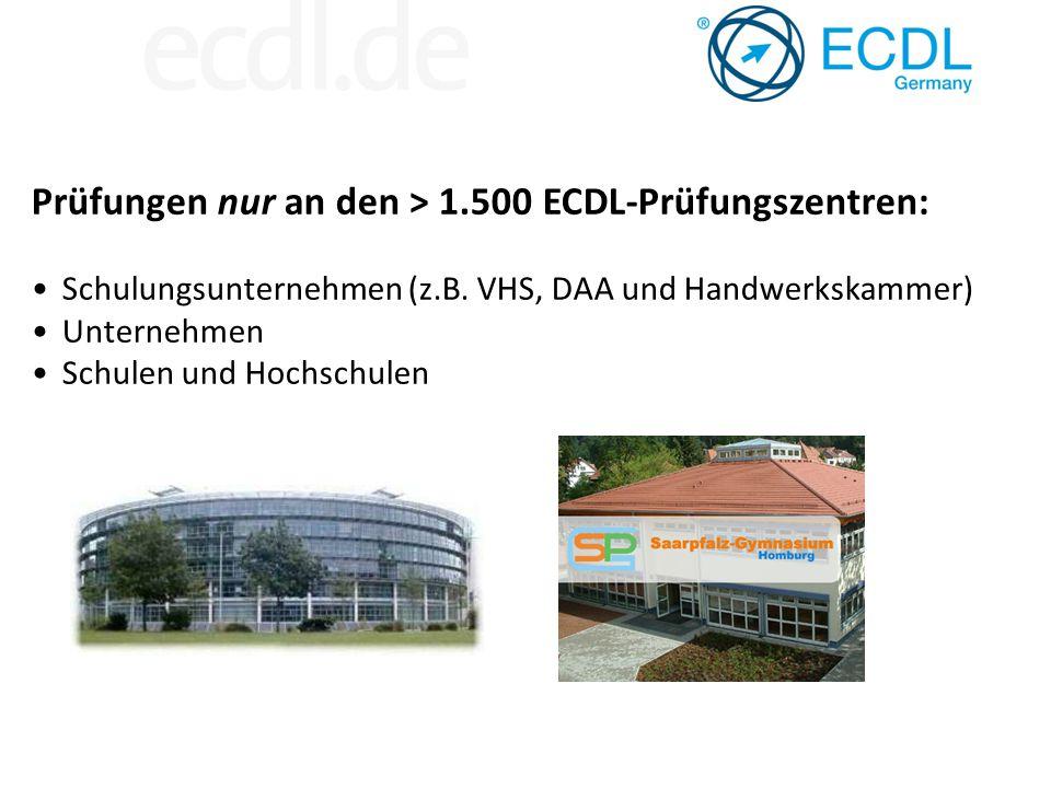 Prüfungen nur an den > 1.500 ECDL-Prüfungszentren:
