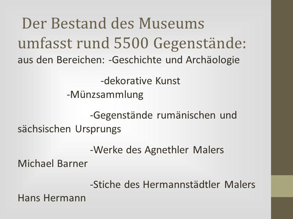 Der Bestand des Museums umfasst rund 5500 Gegenstände: