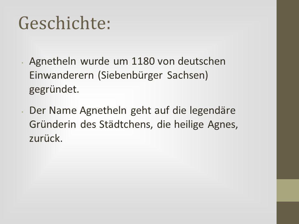 Geschichte: Agnetheln wurde um 1180 von deutschen Einwanderern (Siebenbürger Sachsen) gegründet.