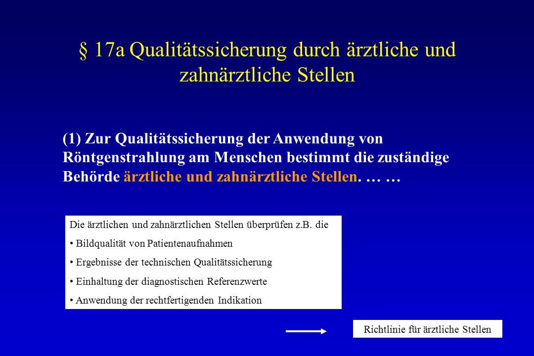 § 17a Qualitätssicherung durch ärztliche und zahnärztliche Stellen