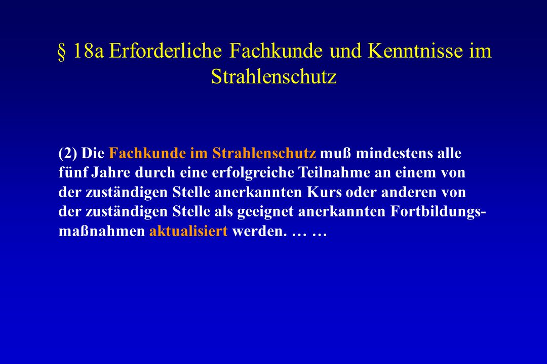 § 18a Erforderliche Fachkunde und Kenntnisse im Strahlenschutz