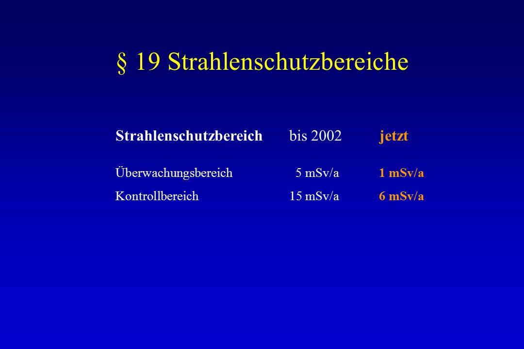 § 19 Strahlenschutzbereiche