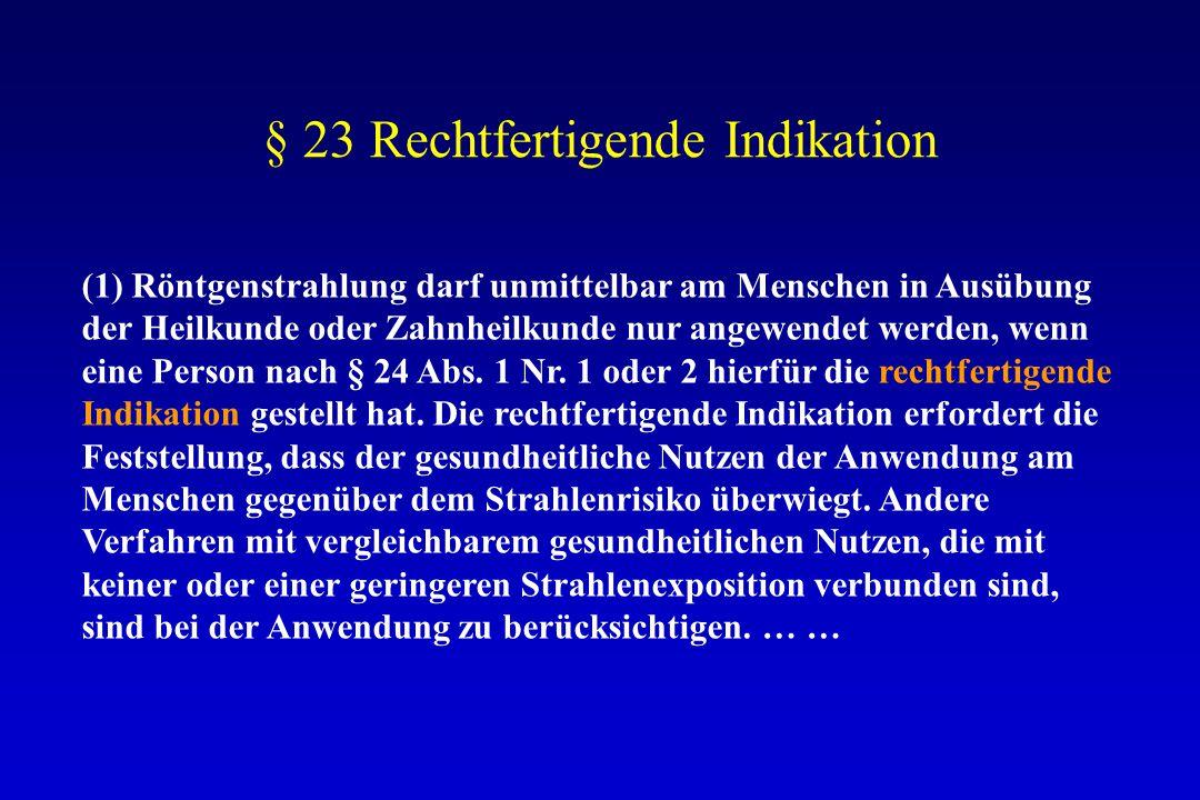 § 23 Rechtfertigende Indikation