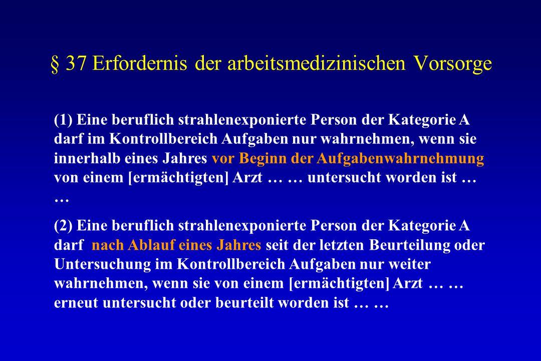 § 37 Erfordernis der arbeitsmedizinischen Vorsorge
