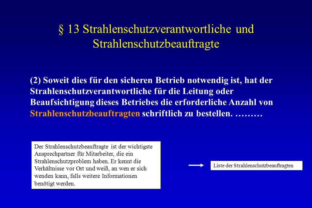 § 13 Strahlenschutzverantwortliche und Strahlenschutzbeauftragte