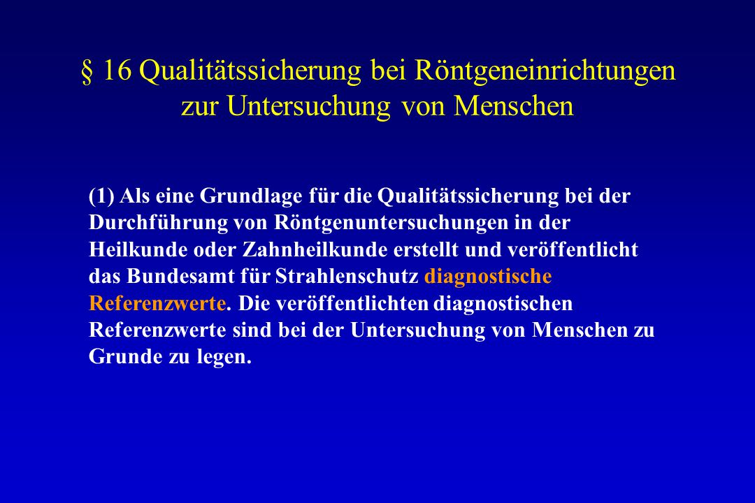 § 16 Qualitätssicherung bei Röntgeneinrichtungen zur Untersuchung von Menschen