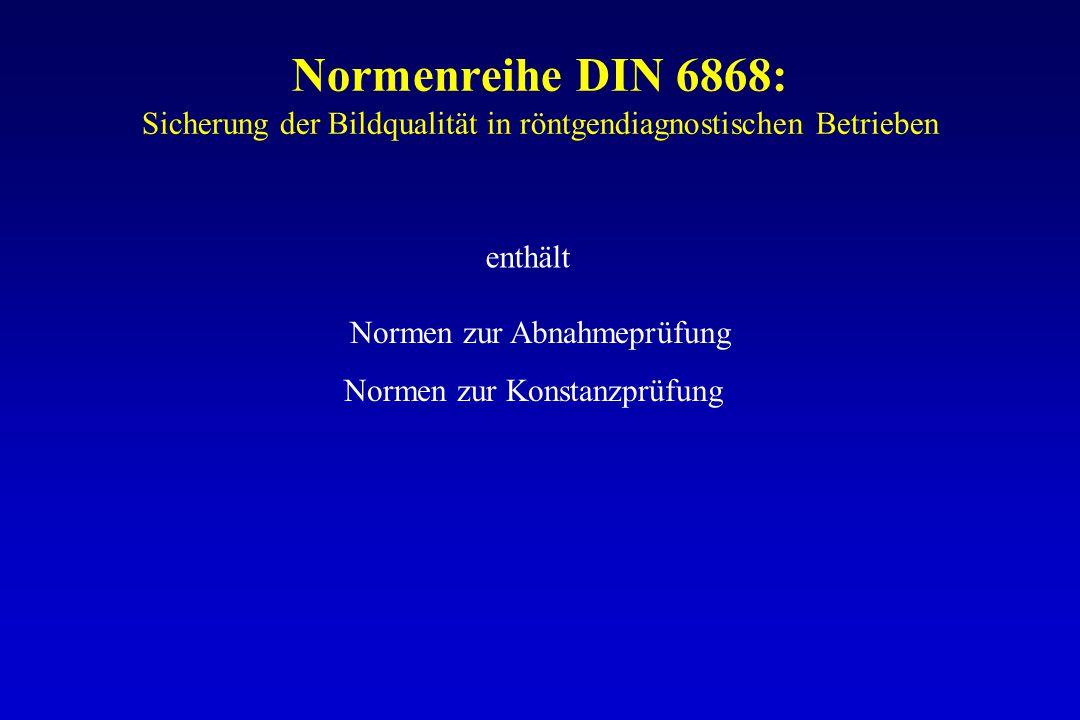 Normenreihe DIN 6868: Sicherung der Bildqualität in röntgendiagnostischen Betrieben