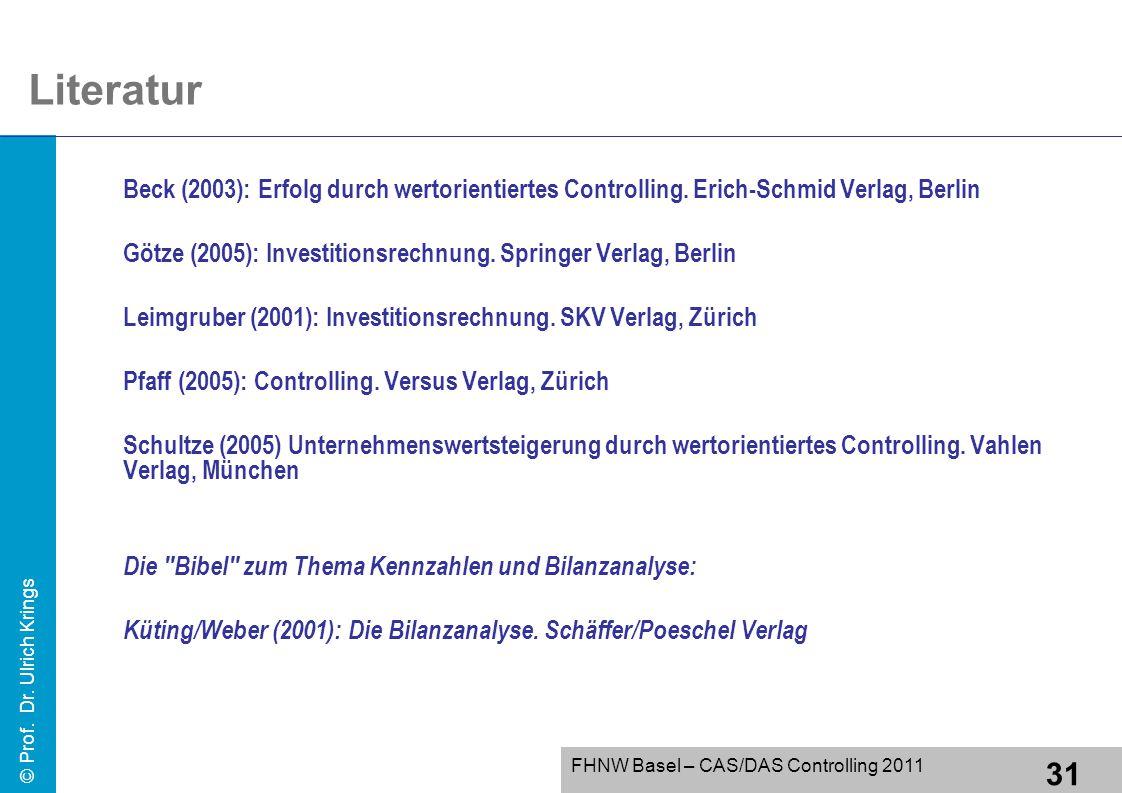 Literatur Beck (2003): Erfolg durch wertorientiertes Controlling. Erich-Schmid Verlag, Berlin.