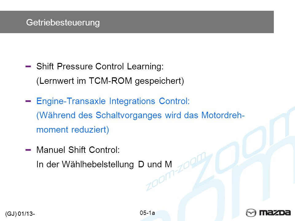 Shift Pressure Control Learning: (Lernwert im TCM-ROM gespeichert)