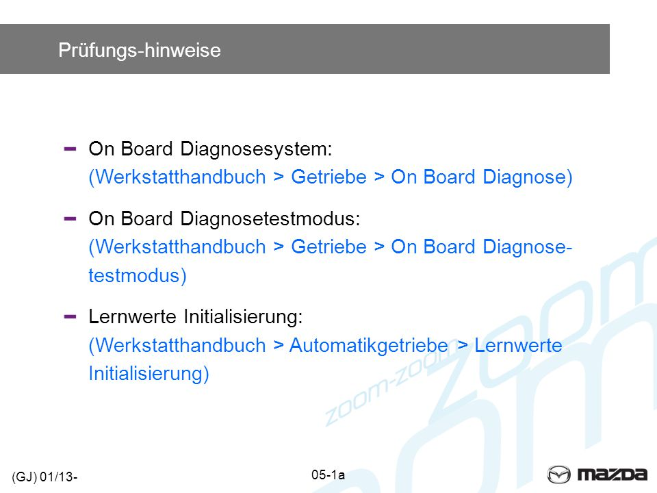 Prüfungs-hinweise On Board Diagnosesystem: (Werkstatthandbuch > Getriebe > On Board Diagnose)