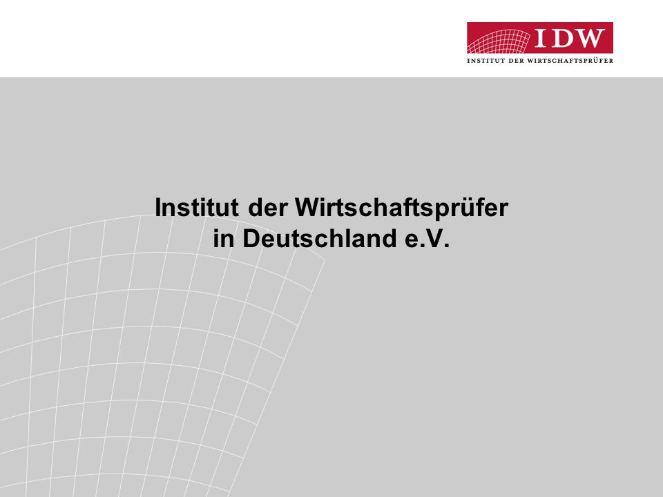 Institut der Wirtschaftsprüfer in Deutschland e.V.