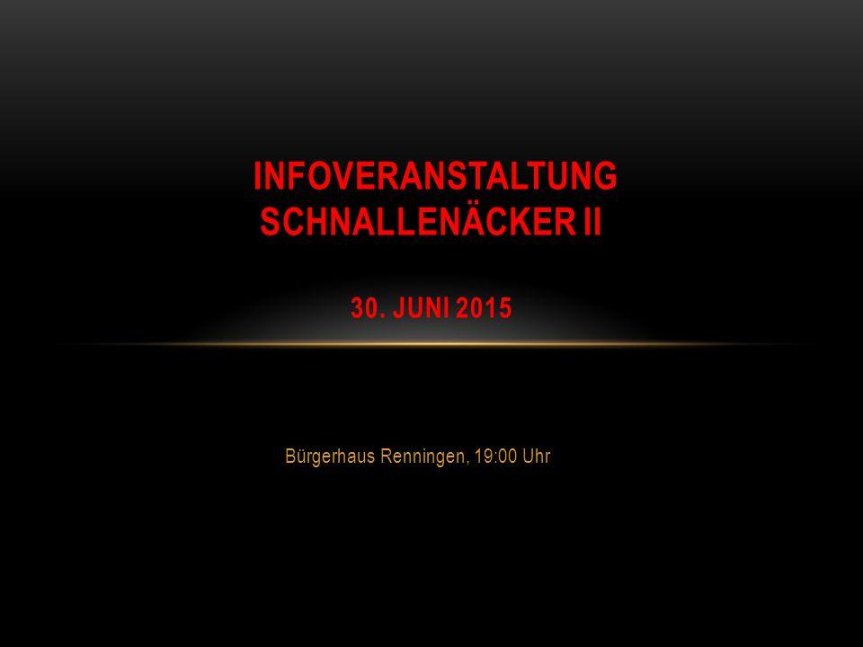 Infoveranstaltung Schnallenäcker II 30. Juni 2015