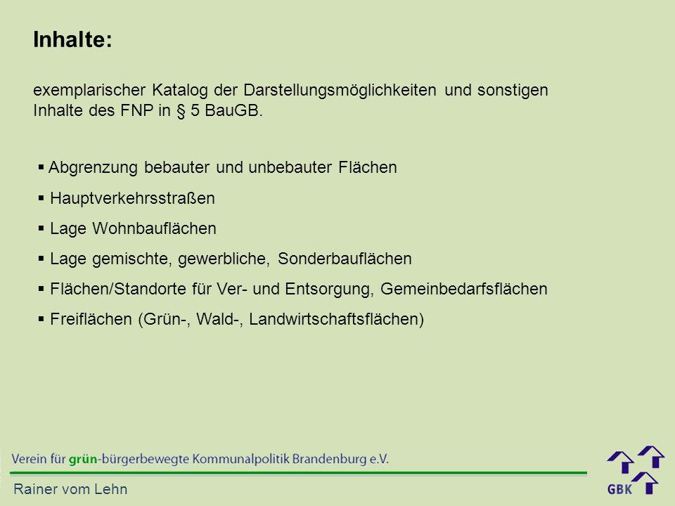 Inhalte: exemplarischer Katalog der Darstellungsmöglichkeiten und sonstigen. Inhalte des FNP in § 5 BauGB.