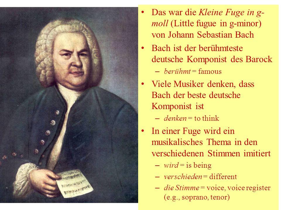 Bach ist der berühmteste deutsche Komponist des Barock