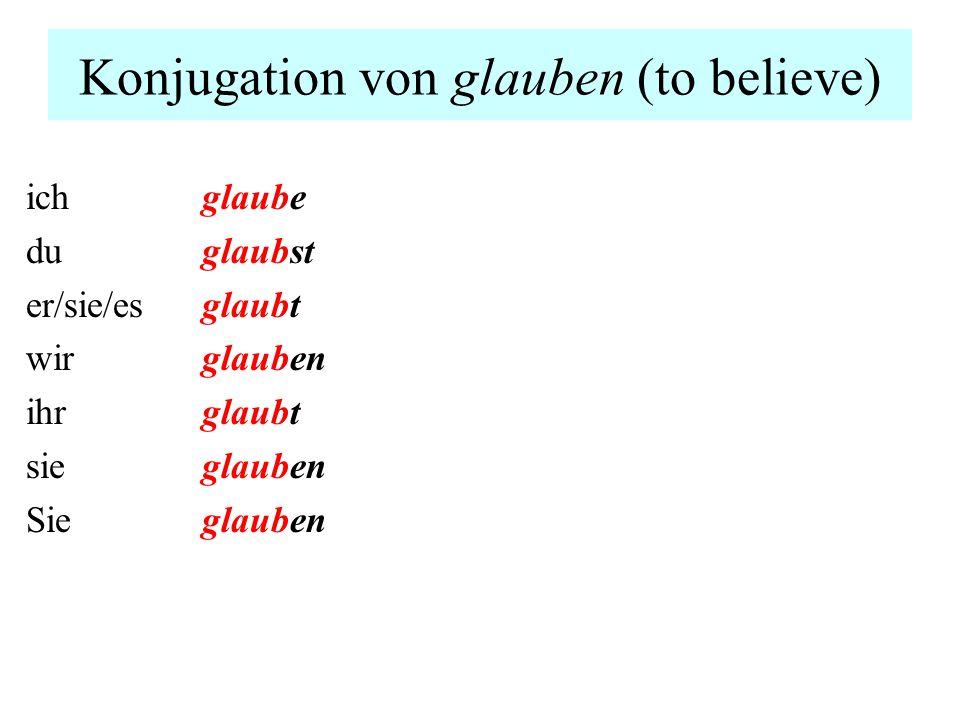 Konjugation von glauben (to believe)