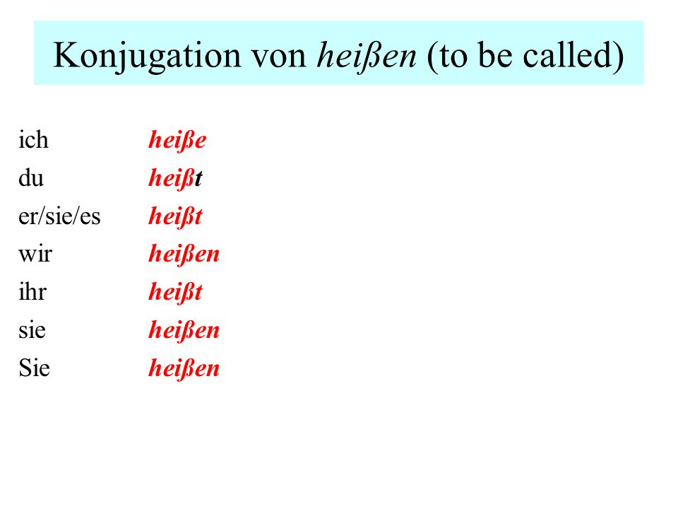 Konjugation von heißen (to be called)