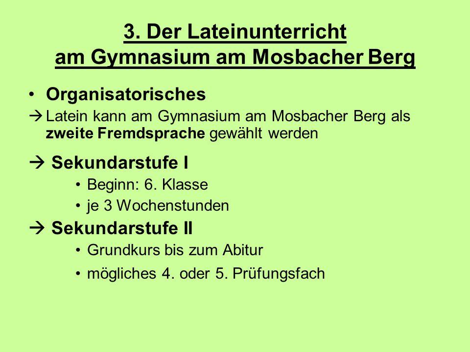 3. Der Lateinunterricht am Gymnasium am Mosbacher Berg