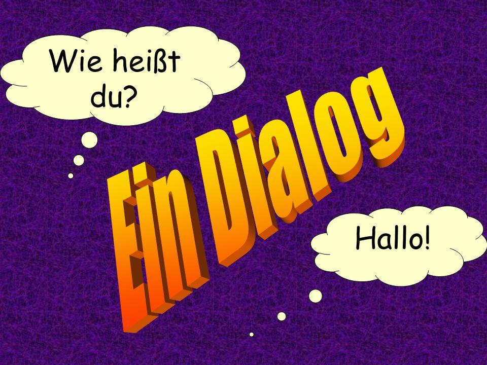 Wie heißt du Ein Dialog Hallo!